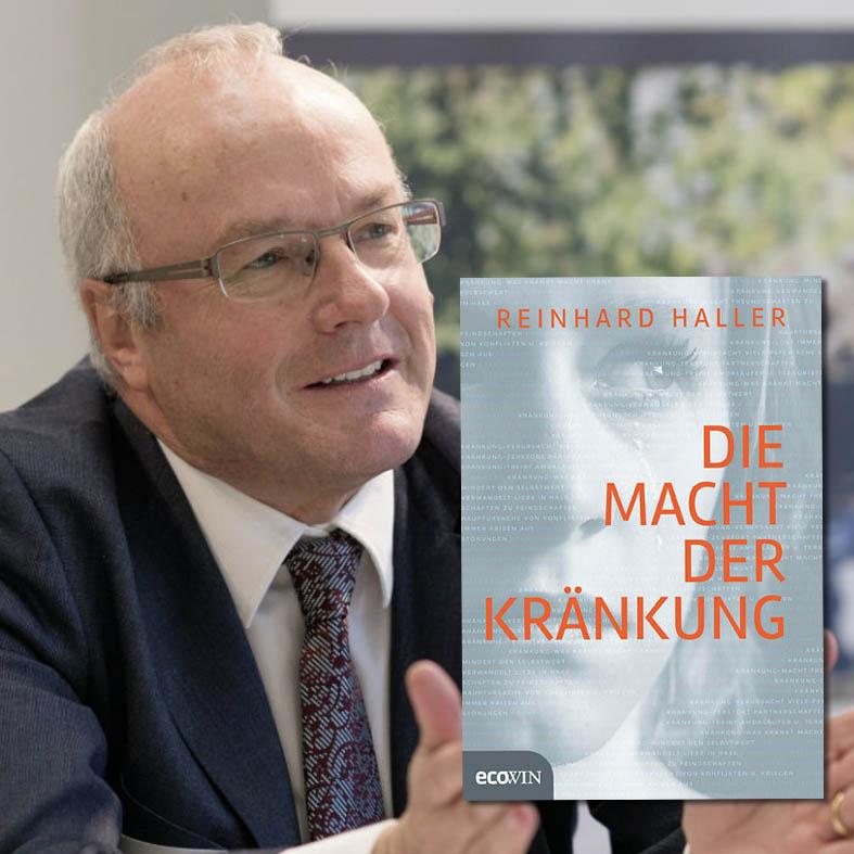 Reinhard Haller - Die Macht der Kränkung